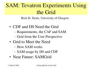 SAM: Tevatron Experiments Using the Grid