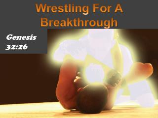 Wrestling For A Breakthrough