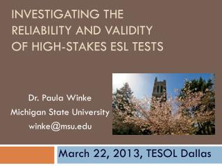 Investigating the  Reliability  and Validity  of  High-stakes ESL  Tests