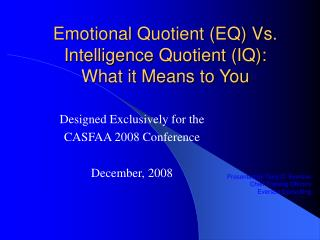 Emotional Quotient (EQ) Vs. Intelligence Quotient (IQ):    What it Means to You