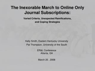 The Inexorable March to Online Only Journal Subscriptions: