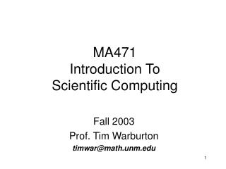 MA471 Introduction To  Scientific Computing