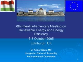 6th Inter-Parliamentary Meeting on Renewable Energy and Energy Efficiency 6-8 October 2005