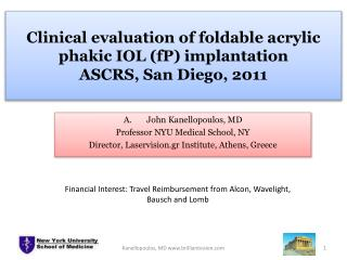 Clinical evaluation of foldable acrylic phakic IOL ( fP ) implantation ASCRS, San Diego, 2011
