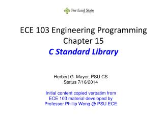 ECE 103 Engineering Programming Chapter 15 C Standard Library