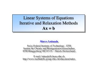 Linear Systems of Equations Iterative and Relaxation Methods Ax = b
