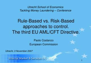 Rule-Based vs. Risk-Based approaches to control. The third EU AML/CFT Directive.