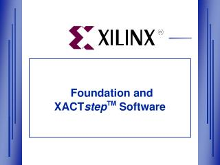 Foundation and XACT step TM Software