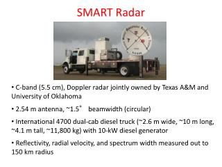 C-band (5.5 cm), Doppler radar jointly owned by Texas A&M and University of Oklahoma