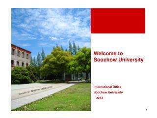 Welcome to Soochow University International Office Soochow University 2013