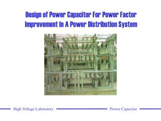 Design of Power Capacitor For Power Factor Improvement In A Power Distribution System