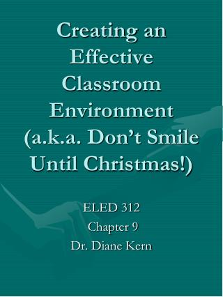 Creating an Effective Classroom Environment (a.k.a. Don't Smile Until Christmas!)