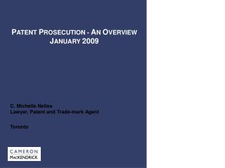 PATENT PROSECUTION - AN OVERVIEW JANUARY 2009