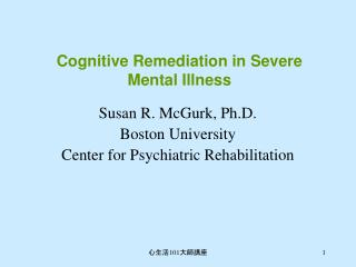 Cognitive Remediation in Severe Mental Illness