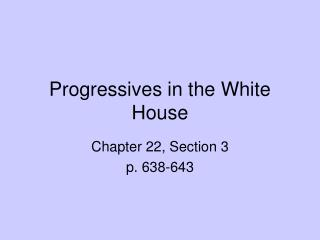 Progressives in the White House