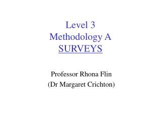 Level 3 Methodology A SURVEYS
