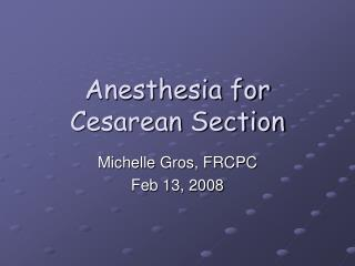 Anesthesia for Cesarean Section