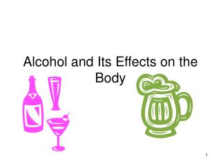 Alcohol and Its Effects on the Body