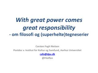 With  great  power  comes great responsibility - om filosofi og (superhelte)tegneserier