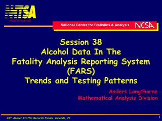 Session 38 Alcohol Data In The  Fatality Analysis Reporting System (FARS)