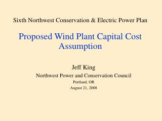 Sixth Northwest Conservation & Electric Power Plan Proposed Wind Plant Capital Cost Assumption