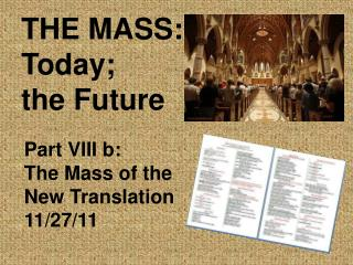 THE MASS: Today; the Future