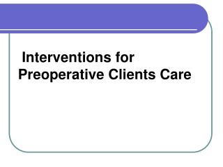 Interventions for      Preoperative Clients Care