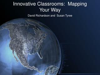 Innovative Classrooms:  Mapping Your Way
