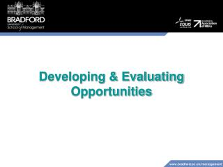 Developing & Evaluating Opportunities