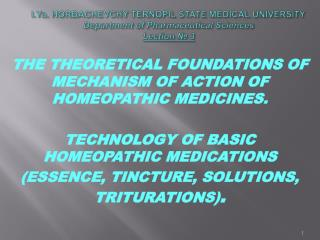 THE THEORETICAL FOUNDATIONS OF MECHANISM OF ACTION OF HOMEOPATHIC MEDICINES.