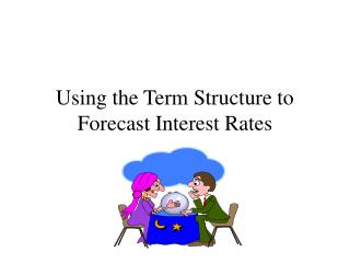 Using the Term Structure to Forecast Interest Rates