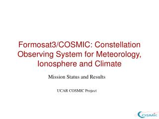 Formosat3/COSMIC: Constellation Observing System for Meteorology, Ionosphere and Climate