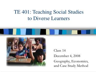 TE 401: Teaching Social Studies  to Diverse Learners