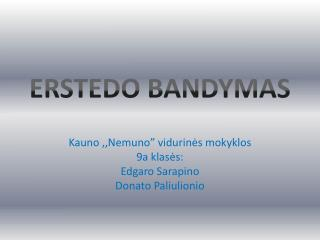 ERSTEDO BANDYMAS