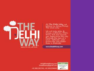 Day 1 Delhi (7-8 hours) Explore the enigmatic Red Fort of the 17th century