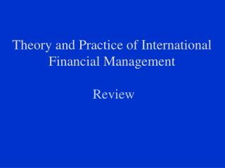 Theory and Practice of International Financial Management Review