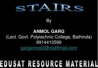 By ANMOL GARG (Lect. Govt. Polytechnic College, Bathinda) 9914410599 garganmol2@rediffmail