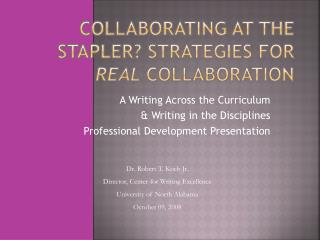 Collaborating at the Stapler? Strategies for  Real  Collaboration