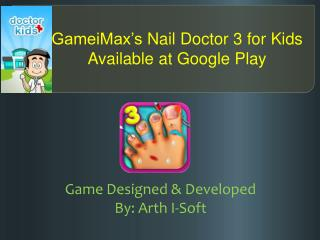GameiMax's Nail Doctor 3 for Kids Available at Google Play