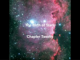 The Birth of Stars