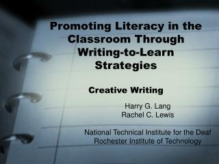 Promoting Literacy in the Classroom Through Writing-to-Learn Strategies Creative Writing