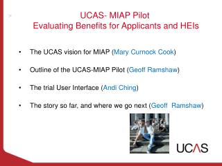 UCAS- MIAP Pilot  Evaluating Benefits for Applicants and HEIs