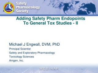 Adding Safety Pharm Endopoints To General Tox Studies - II