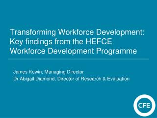 Transforming Workforce Development: Key findings from the HEFCE Workforce Development Programme