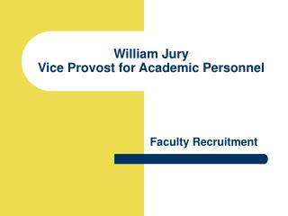 William Jury Vice Provost for Academic Personnel