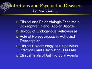 Infections and Psychiatric Diseases Lecture Outline
