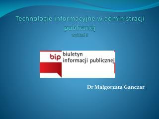 Technologie informacyjne w administracji publicznej wykład 8