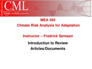 MEA 593  Climate Risk Analysis for Adaptation  Instructor – Fredrick  Semazzi