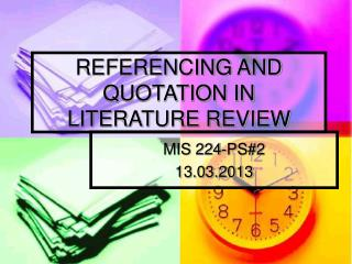 REFERENCING AND QUOTATION IN  LITERATURE REVIEW