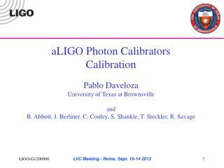 aLIGO Photon Calibrators Calibration Pablo Daveloza University of Texas at Brownsville and